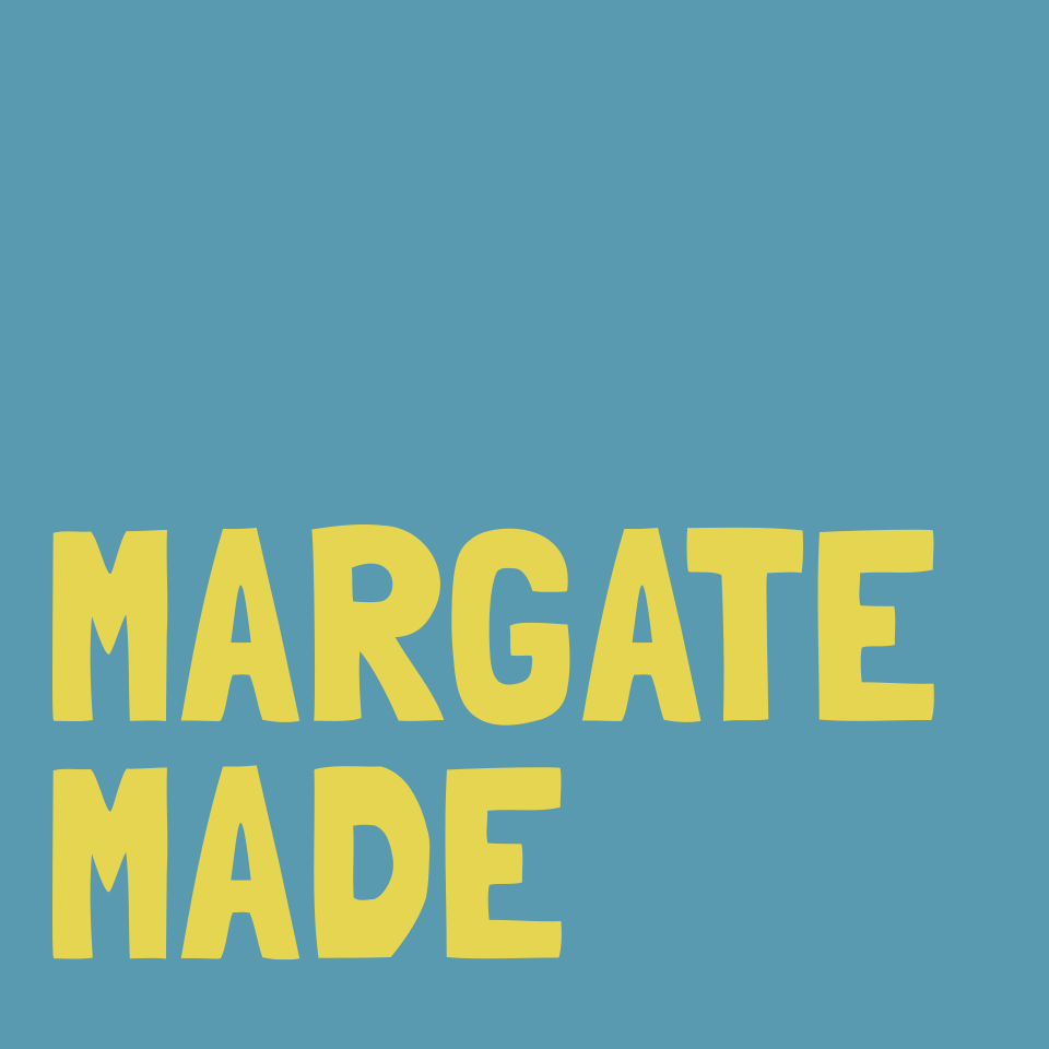 Margate Made - Summer event - CANCELLED