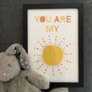 You are my sunshine print by beckyismyname