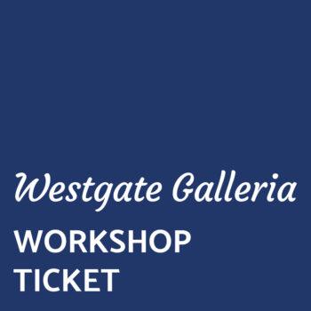 Westgate Galleria Workshop Ticket image