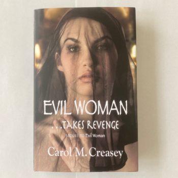 Evil Women .... Takes Revenge by Carol M. Creasey
