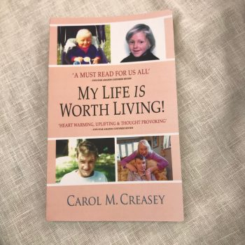 My Life is Worth Living by Carol M. Creasey