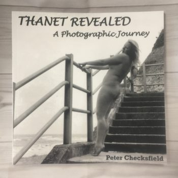 Cover of Peter Checksfield's Thanet Revealed Book