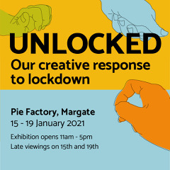 Unlocked: our creative response to lockdown - postponed