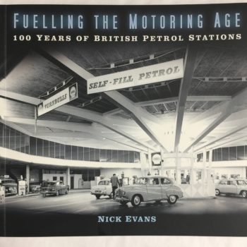 Fuelling the Motoring Age by Nick Evans