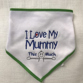 "Baby's Bib - ""I love my mummy this much"" by Dee Nolan"